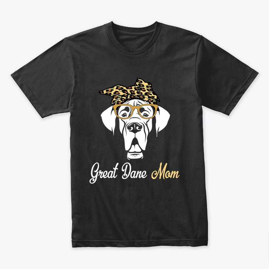 Birthday And Mother's Day Gift-Great Dane Mom T-Shirt